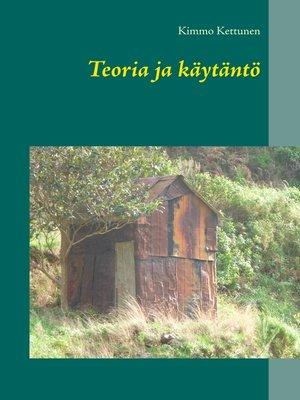 cover image of Teoria ja käytäntö