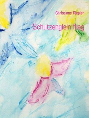 cover image of Schutzenglein flieg
