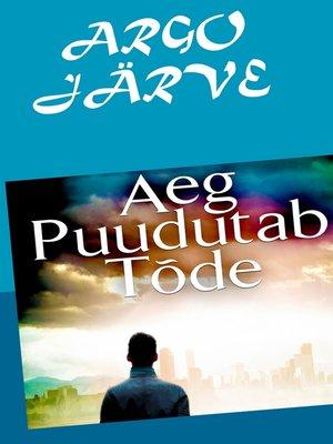 cover image of AEG PUUDUTAB TÕDE