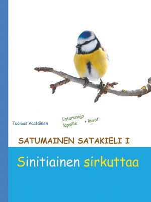 cover image of Satumainen satakieli I Sinitiainen sirkuttaa