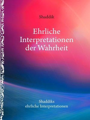 cover image of Ehrliche Interpretationen der Wahrheit