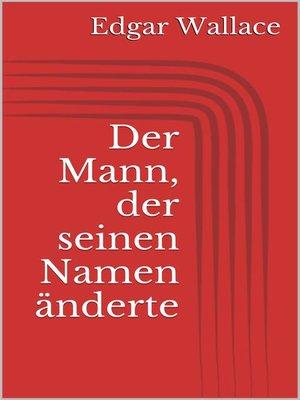 cover image of Der Mann, der seinen Namen änderte