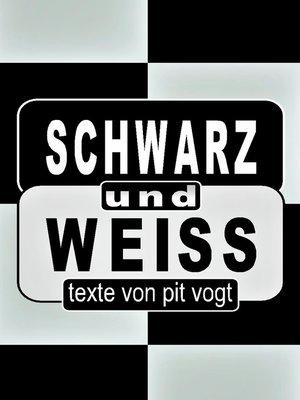 cover image of Schwarz und Weiss