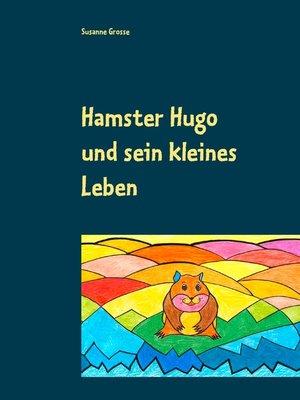 cover image of Hamster Hugo und sein kleines Leben