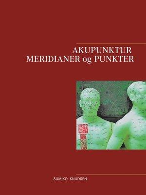 cover image of Akupunktur Meridianer og Punkter