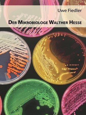 cover image of Der Mikrobiologe Walther Hesse