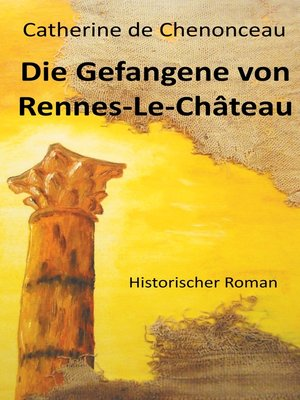 cover image of Die Gefangene von Rennes-Le-Château