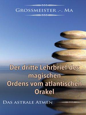 cover image of Der dritte Lehrbrief des magischen Ordens vom atlantischen Orakel
