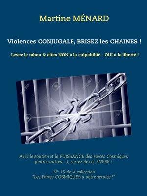 cover image of Violences conjugale, brisez les chaînes !