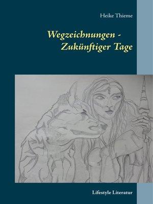 cover image of Wegzeichnungen--Zukünftiger Tage