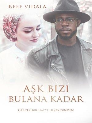 cover image of Ask Bizi Bulana Kadar
