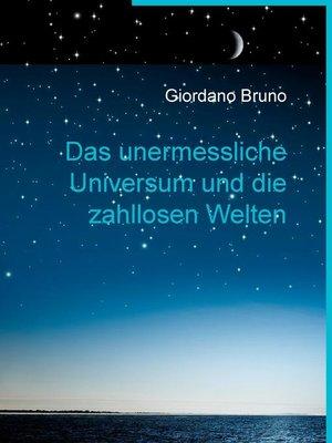 cover image of Das unermessliche Universum und die zahllosen Welten