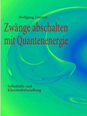 cover image of Zwänge abschalten mit Quantenenergie