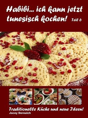 cover image of Habibi... ich kann jetzt tunesisch kochen! Teil 6