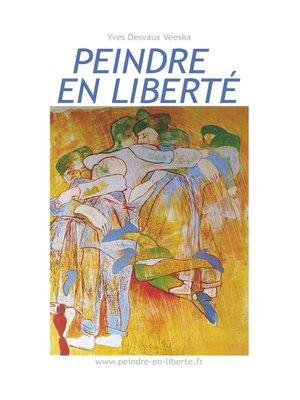 cover image of Peindre en liberté n°1