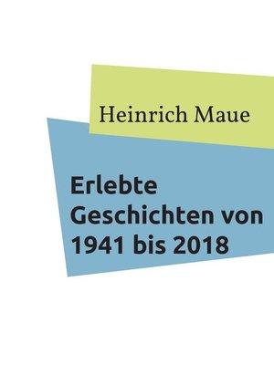 cover image of Erlebte Geschichten von 1941 bis 2018