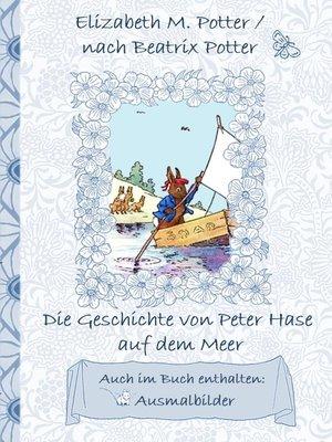 cover image of Die Geschichte von Peter Hase auf dem Meer (inklusive Ausmalbilder, deutsche Erstveröffentlichung! )