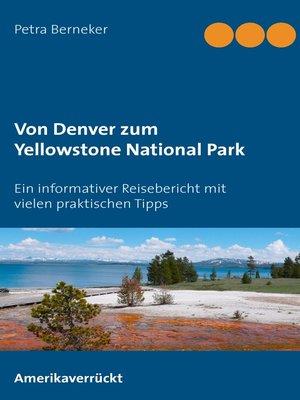 cover image of Von Denver zum Yellowstone National Park