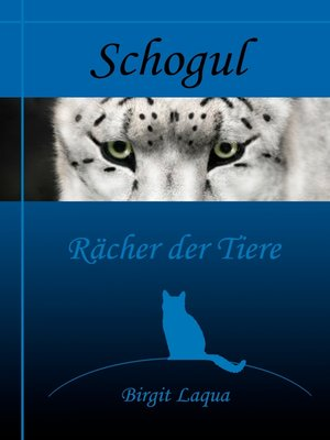 cover image of Schogul, Rächer der Tiere