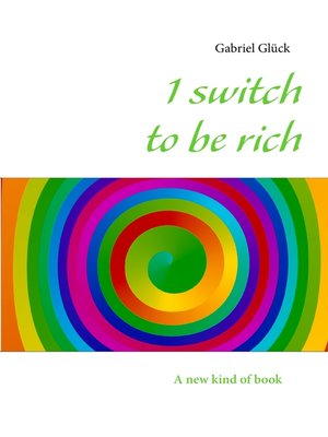 cover image of 1 switch to be rich