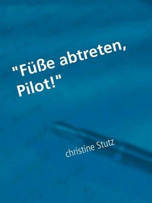 "cover image of ""Füße abtreten, Pilot!"""
