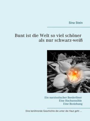cover image of Bunt ist die Welt so viel schöner als nur schwarz-weiß