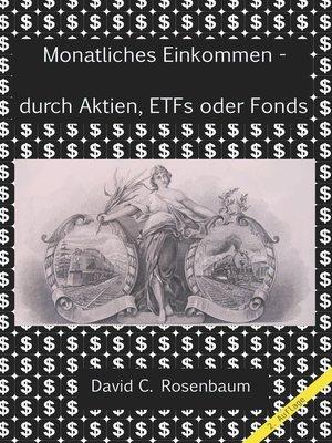 cover image of Monatliches Einkommen-- durch Aktien, ETFs und Funds