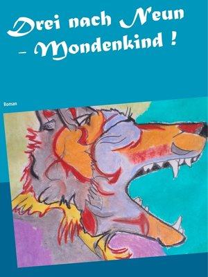 cover image of Drei nach Neun--Mondenkind !