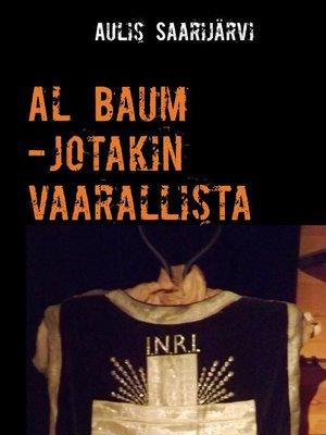 cover image of Al Baum -jotakin vaarallista