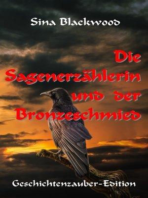 cover image of Die Sagenerzählerin und der Bronzeschmied