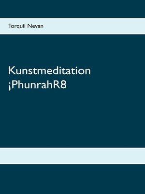 cover image of Kunstmeditation ¡PhunrahR8