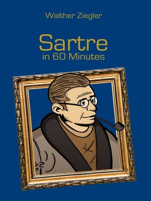 cover image of Sartre in 60 Minutes
