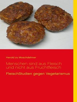 cover image of Menschen sind aus Fleisch und nicht aus Fruchtfleisch