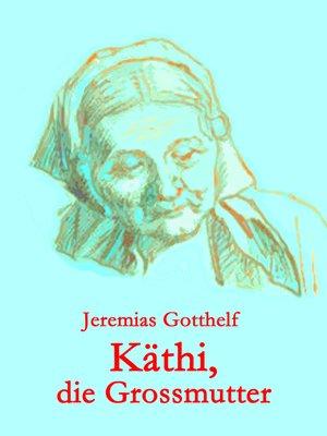 cover image of Käthi, die Großmutter