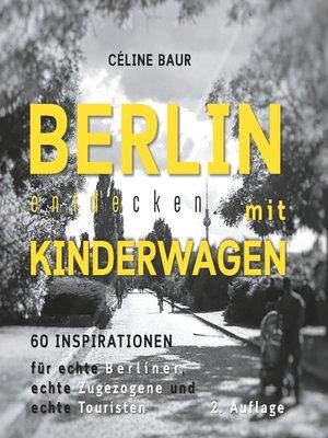 cover image of Berlin entdecken mit Kinderwagen
