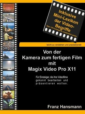 cover image of Von der Kamera zum fertigen Film mit Magix Video Pro X11