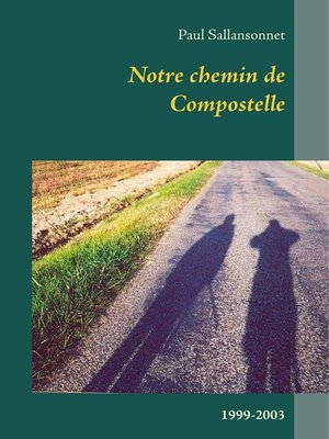 cover image of Notre chemin de Compostelle