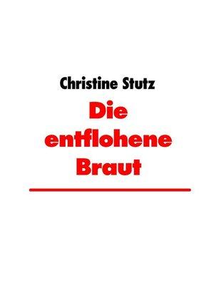 cover image of Die entflohene Braut