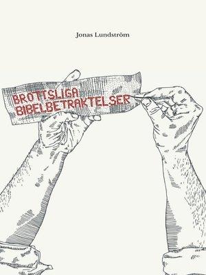 cover image of Brottsliga bibelbetraktelser