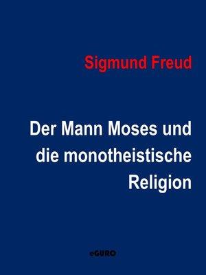 cover image of Der Mann Moses und die monotheistische Religion