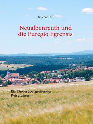cover image of Neualbenreuth und die Euregio Egrensis