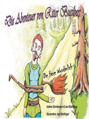 cover image of Die Abenteuer von Ritter Bussibert