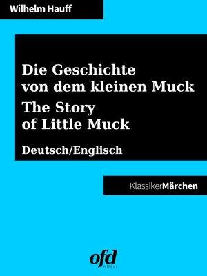 cover image of Die Geschichte von dem kleinen Muck--The Story of Little Muck