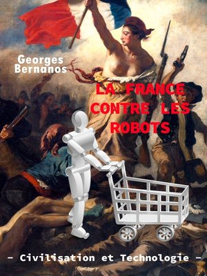 cover image of La France contre les robots--civilisation et technologie