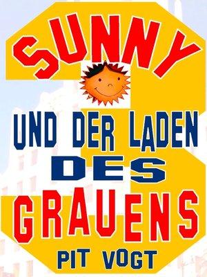 cover image of Sunny und der Laden des Grauens