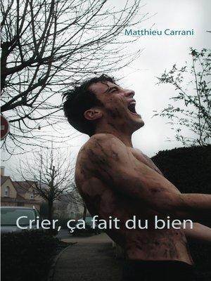 cover image of Crier, ça fait du bien