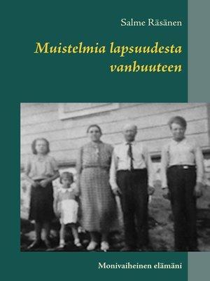 cover image of Muistelmia lapsuudesta vanhuuteen