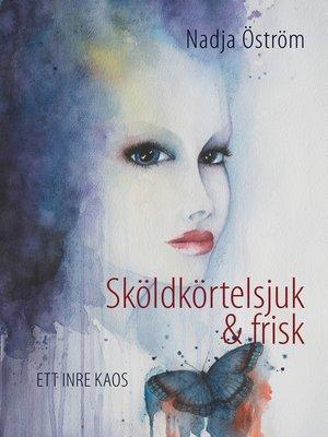 cover image of Sköldkörtelsjuk och frisk