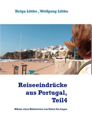 cover image of Reiseeindrücke aus Portugal, Teil4