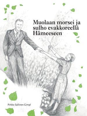 cover image of Muolaan morsei ja sulho evakkoreellä Hämeeseen